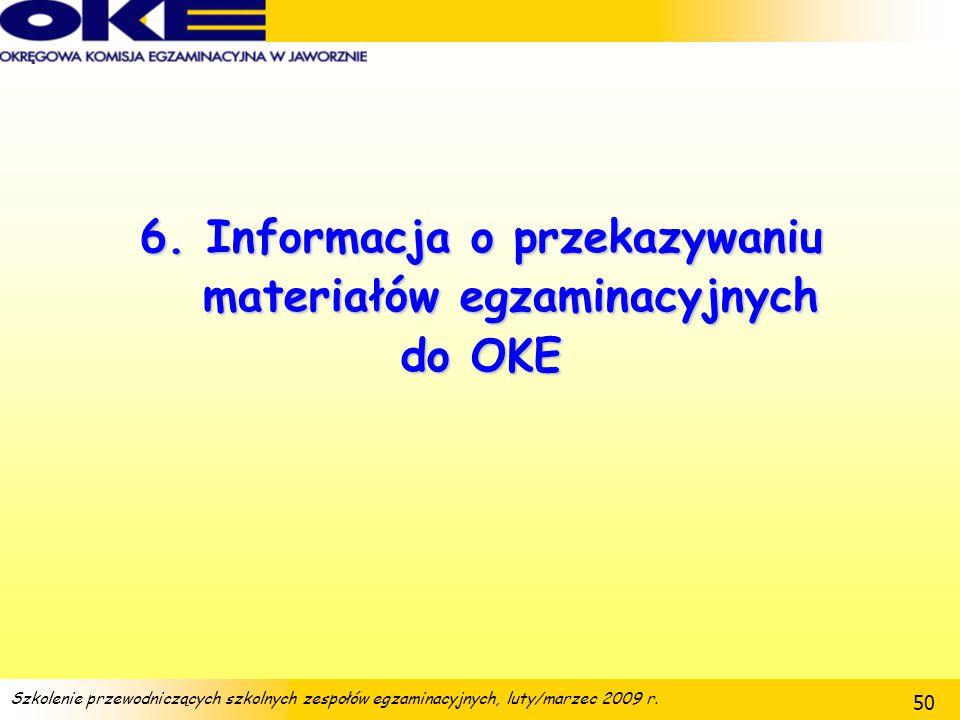 6. Informacja o przekazywaniu materiałów egzaminacyjnych