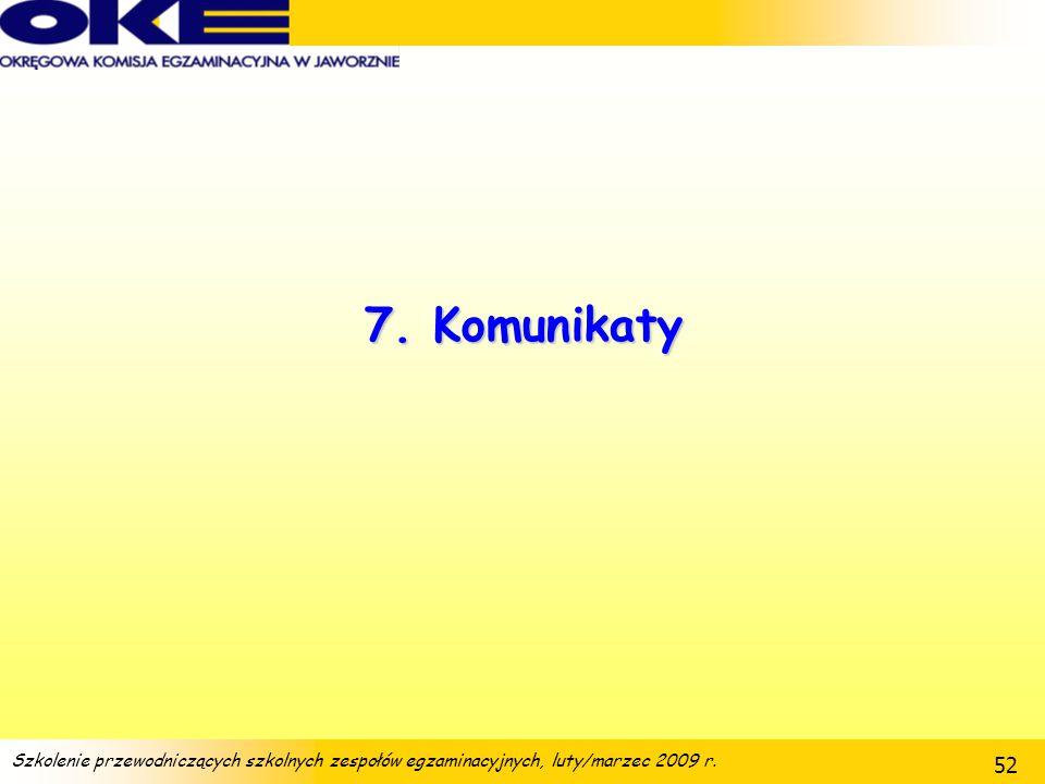 7. Komunikaty Szkolenie przewodniczących szkolnych zespołów egzaminacyjnych, luty/marzec 2009 r.