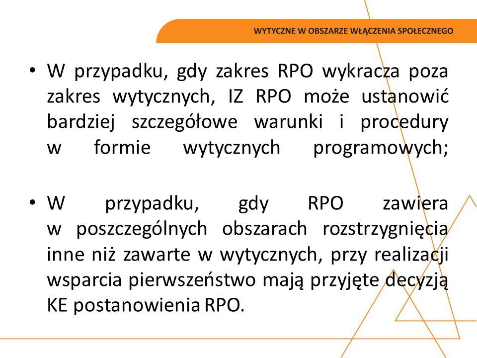 W przypadku, gdy zakres RPO wykracza poza zakres wytycznych, IZ RPO może ustanowić bardziej szczegółowe warunki i procedury w formie wytycznych programowych;