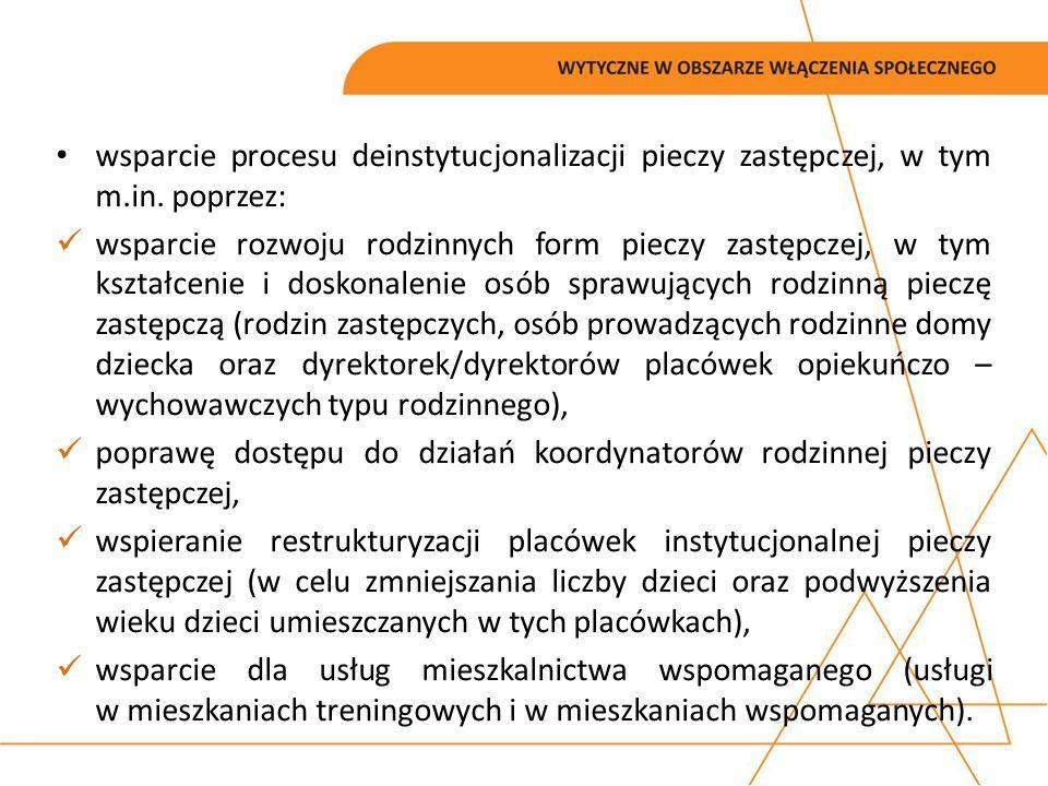 wsparcie procesu deinstytucjonalizacji pieczy zastępczej, w tym m. in