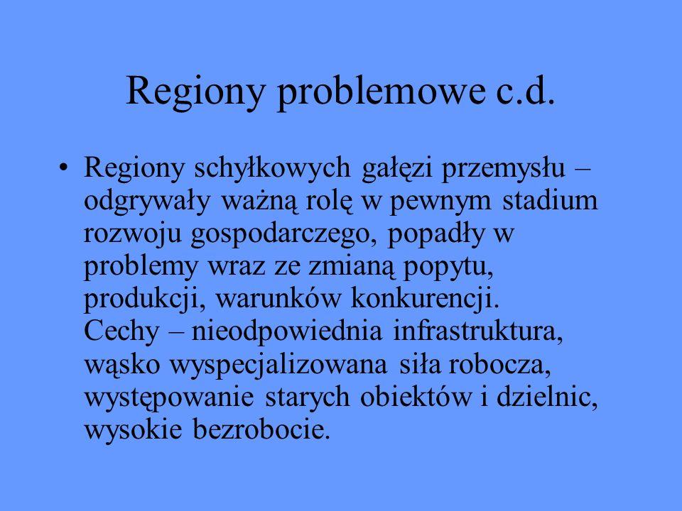 Regiony problemowe c.d.