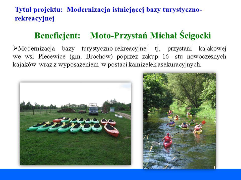 Beneficjent: Moto-Przystań Michał Ścigocki