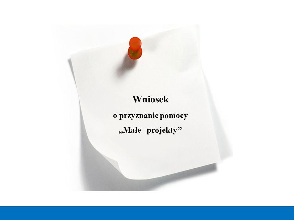 Wniosek o przyznanie pomocy ,,Małe projekty''