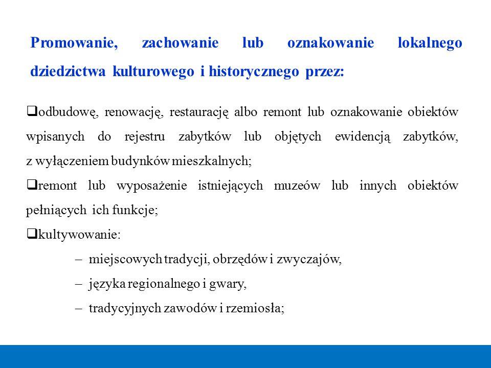 Promowanie, zachowanie lub oznakowanie lokalnego dziedzictwa kulturowego i historycznego przez: