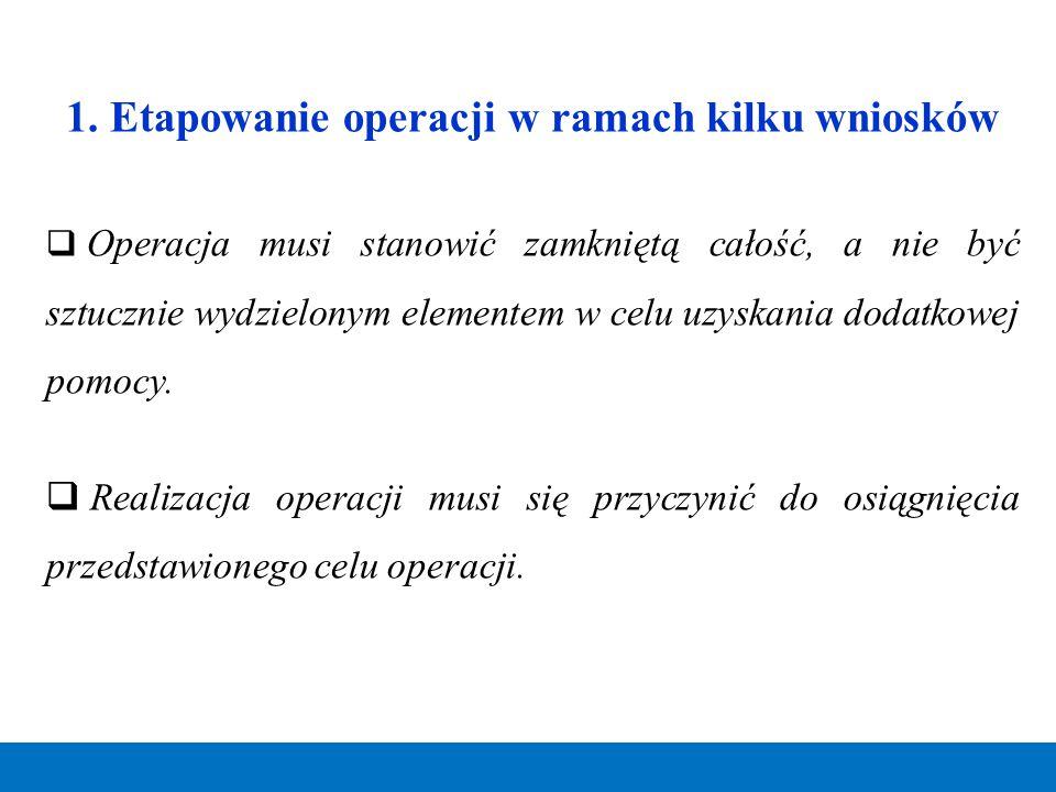 1. Etapowanie operacji w ramach kilku wniosków