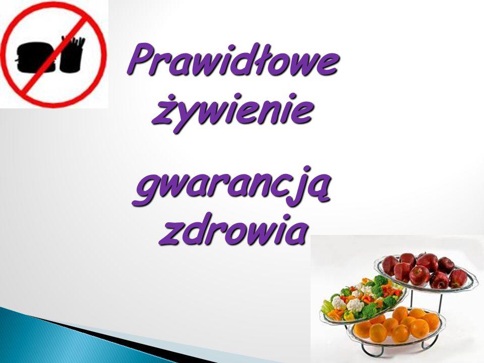 Prawidłowe żywienie gwarancją zdrowia