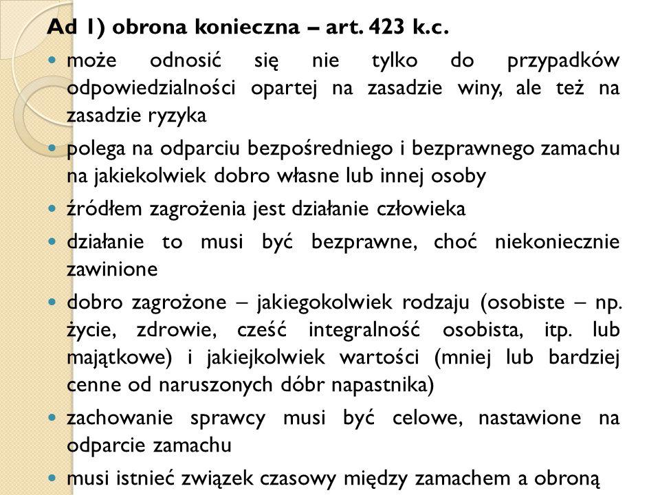 Ad 1) obrona konieczna – art. 423 k.c.