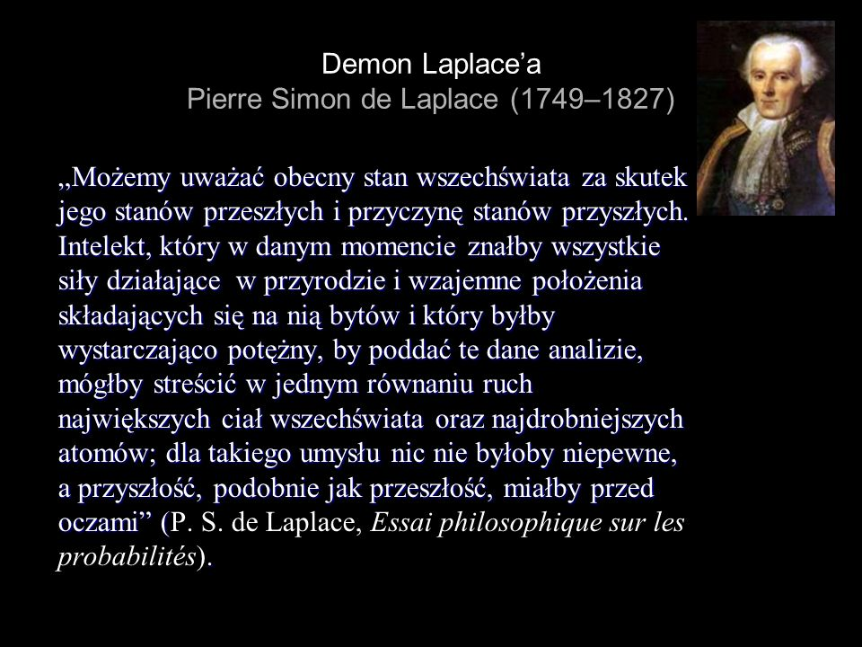 Demon Laplace'a Pierre Simon de Laplace (1749–1827)