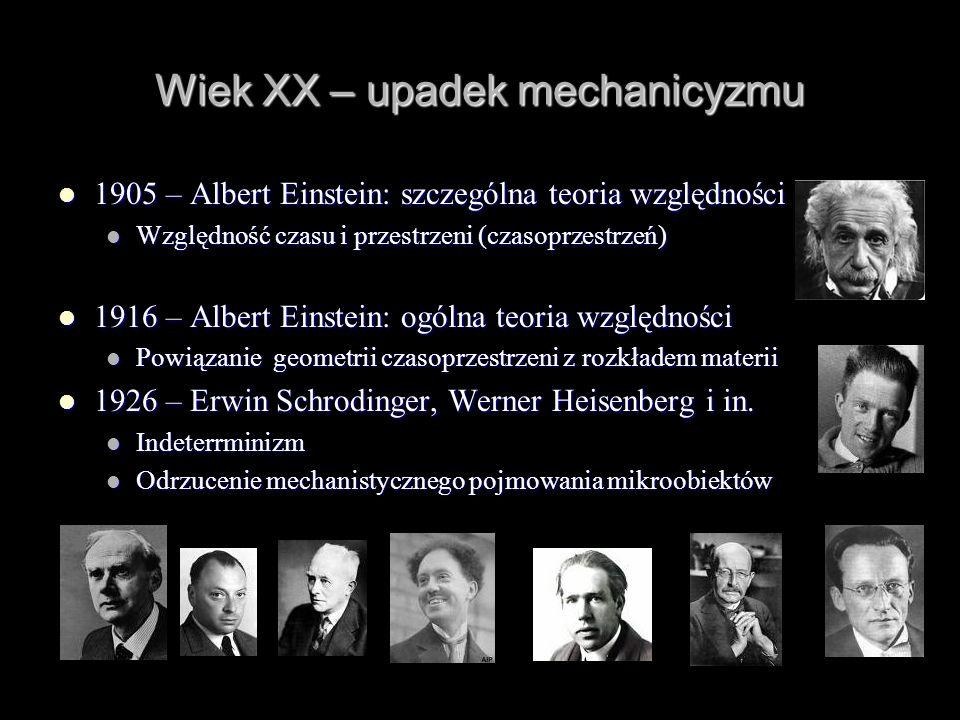 Wiek XX – upadek mechanicyzmu