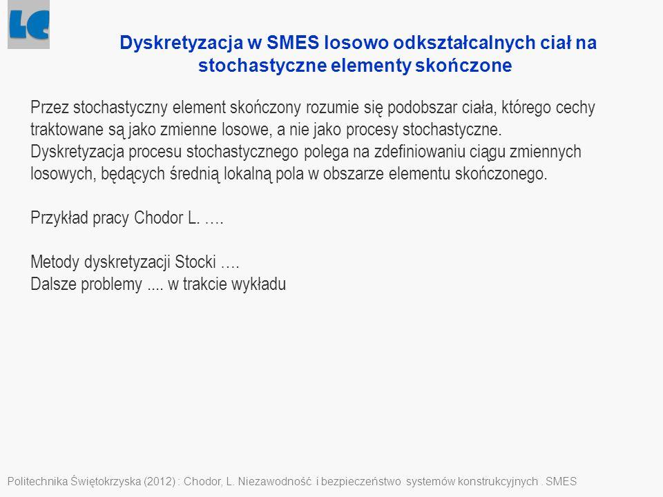 Dyskretyzacja w SMES losowo odkształcalnych ciał na stochastyczne elementy skończone
