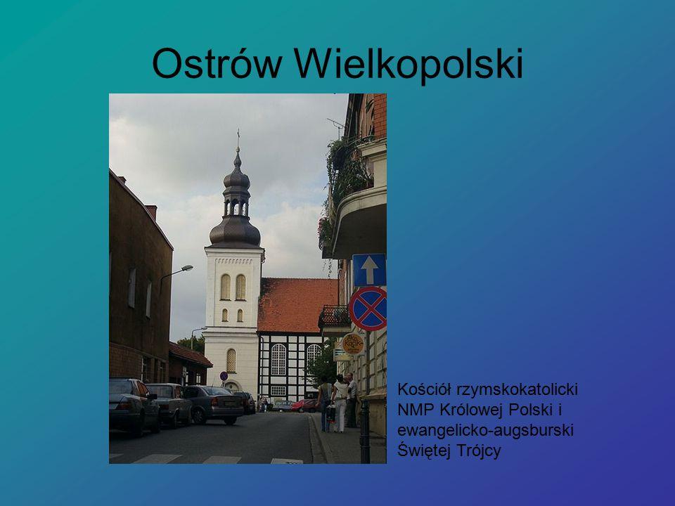 Ostrów Wielkopolski Kościół rzymskokatolicki NMP Królowej Polski i ewangelicko-augsburski Świętej Trójcy.