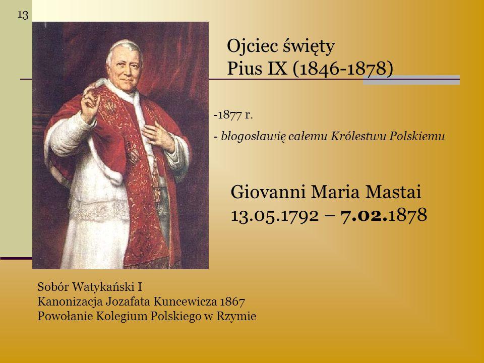 Ojciec święty Pius IX (1846-1878) Giovanni Maria Mastai