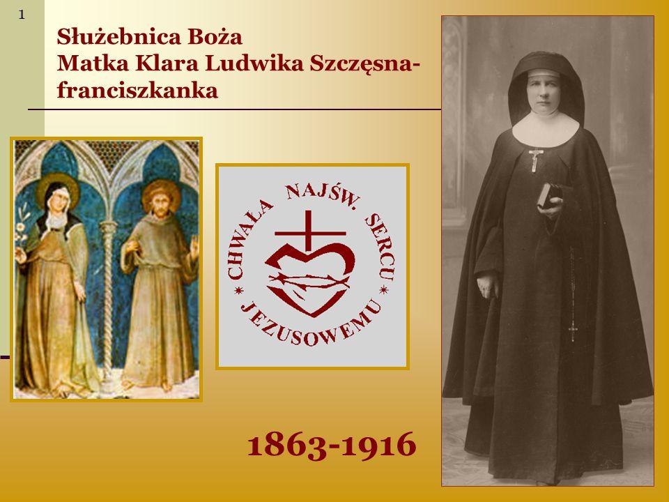 1863-1916 Służebnica Boża Matka Klara Ludwika Szczęsna- franciszkanka