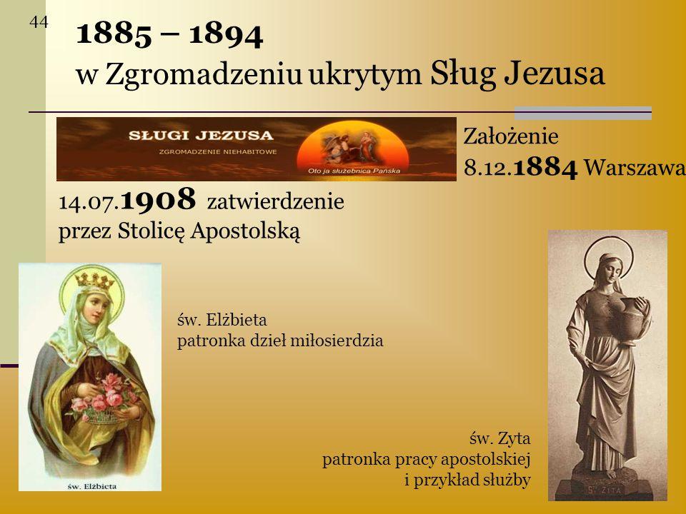 1885 – 1894 w Zgromadzeniu ukrytym Sług Jezusa