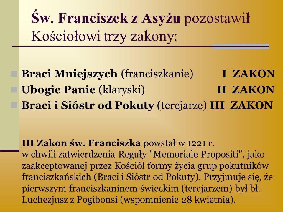Św. Franciszek z Asyżu pozostawił Kościołowi trzy zakony: