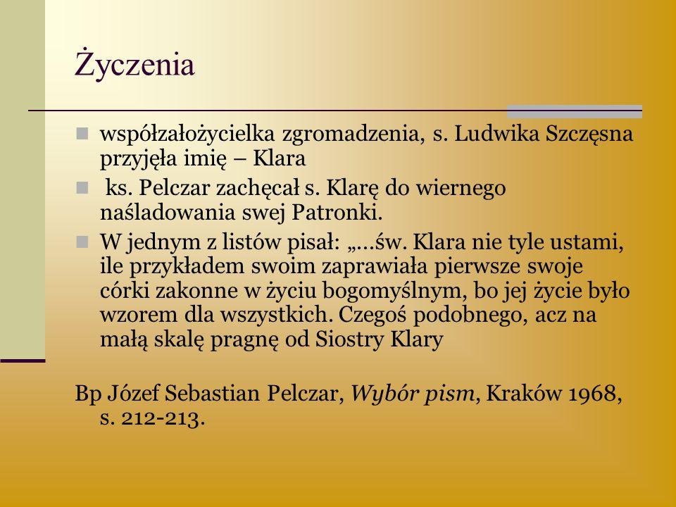 Życzenia współzałożycielka zgromadzenia, s. Ludwika Szczęsna przyjęła imię – Klara.