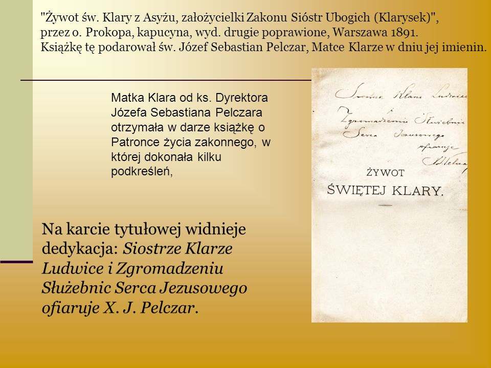 Żywot św. Klary z Asyżu, założycielki Zakonu Sióstr Ubogich (Klarysek) ,