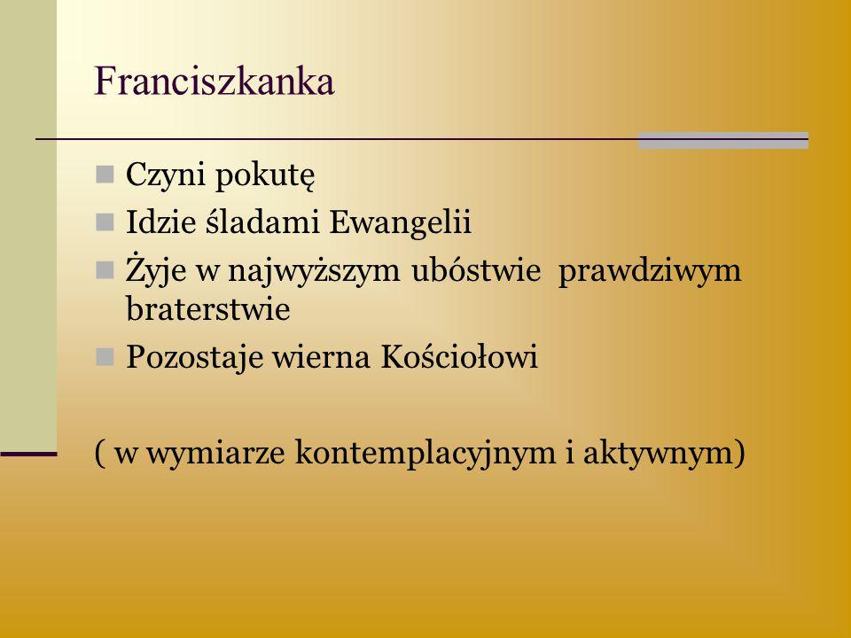 Franciszkanka Czyni pokutę Idzie śladami Ewangelii