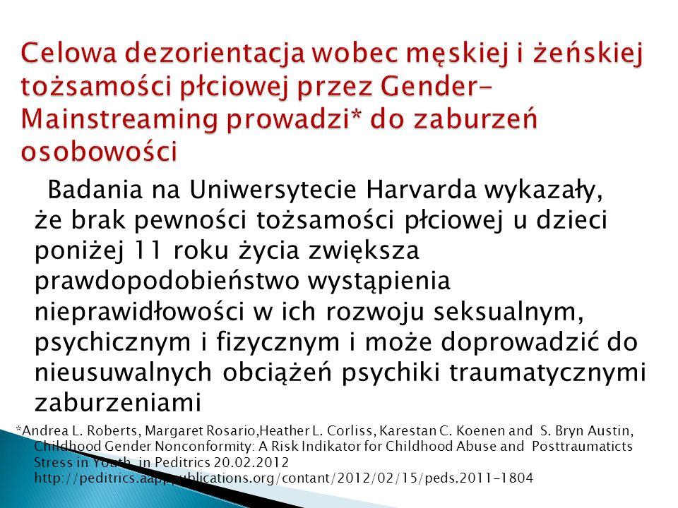 Celowa dezorientacja wobec męskiej i żeńskiej tożsamości płciowej przez Gender-Mainstreaming prowadzi* do zaburzeń osobowości