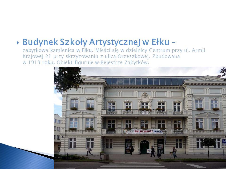 Budynek Szkoły Artystycznej w Ełku – zabytkowa kamienica w Ełku