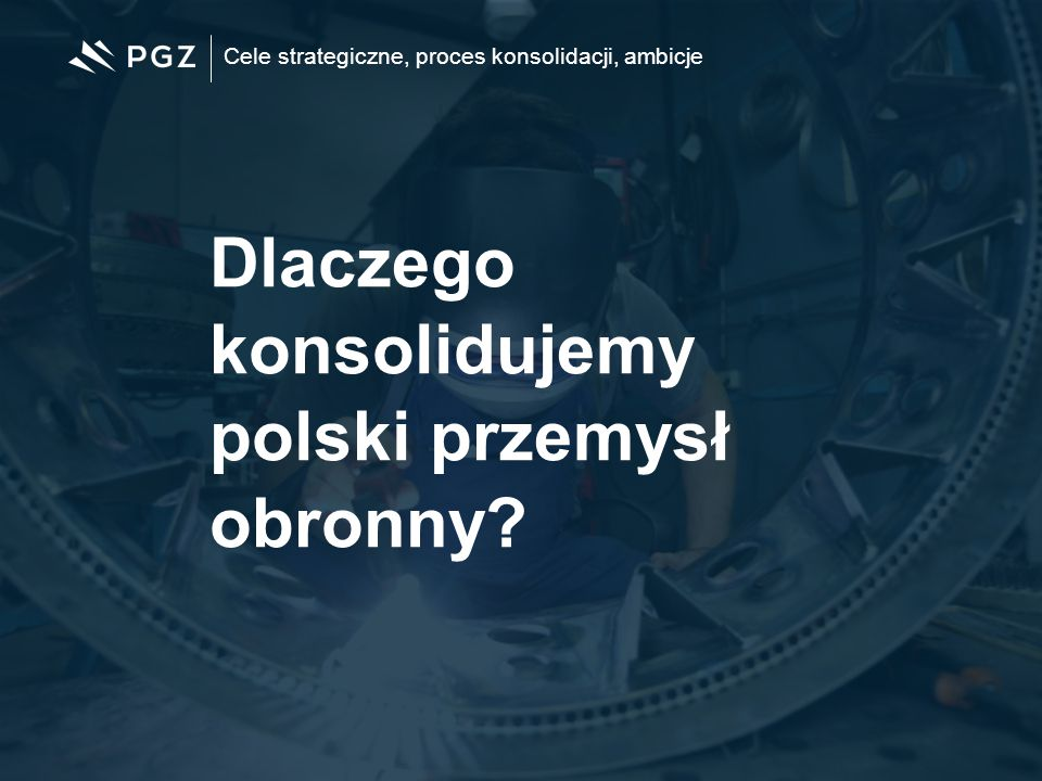 Dlaczego konsolidujemy polski przemysł obronny