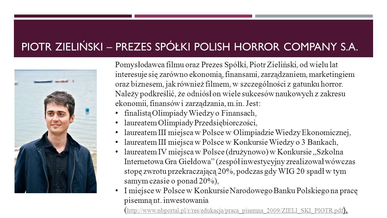 Piotr zieliŃski – prezes spółki polish horror company s.a.