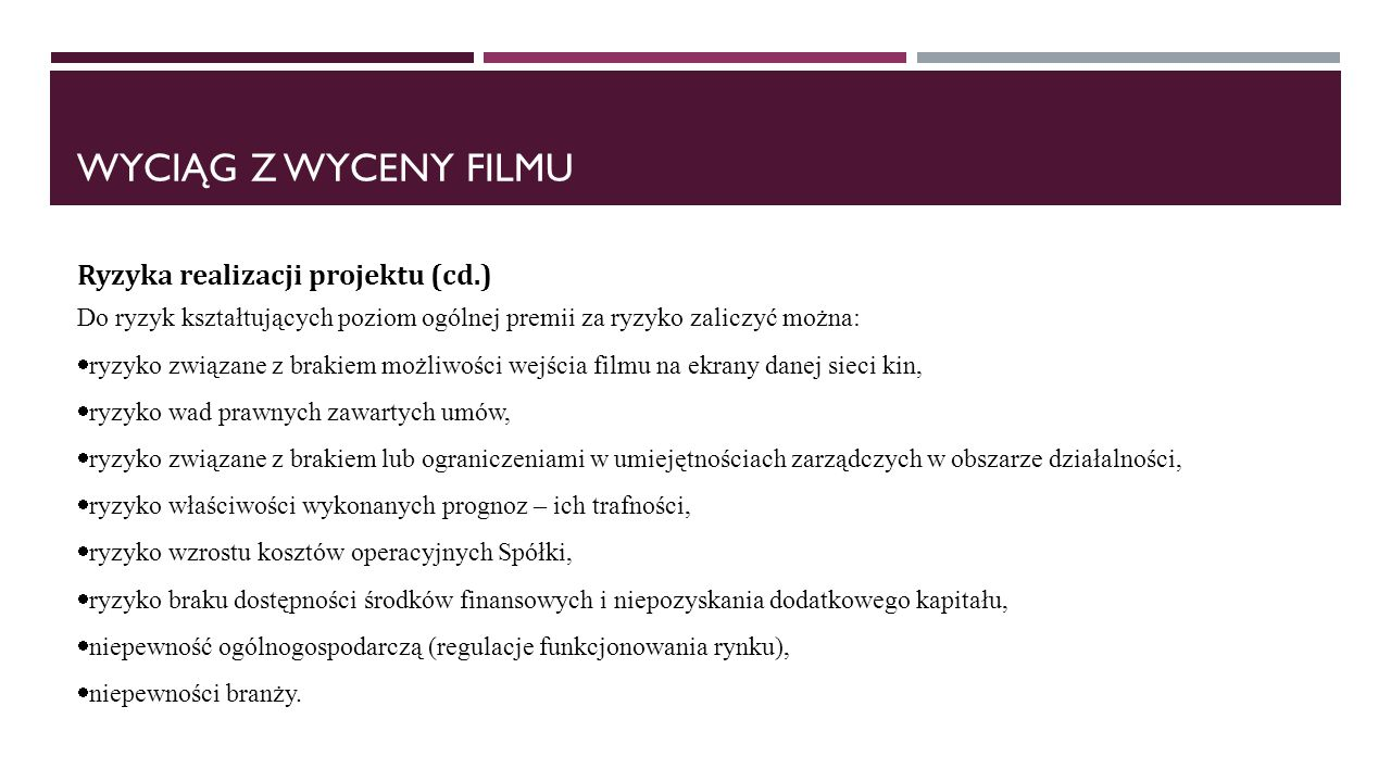 WYCIĄG Z WYCENY FILMU Ryzyka realizacji projektu (cd.)