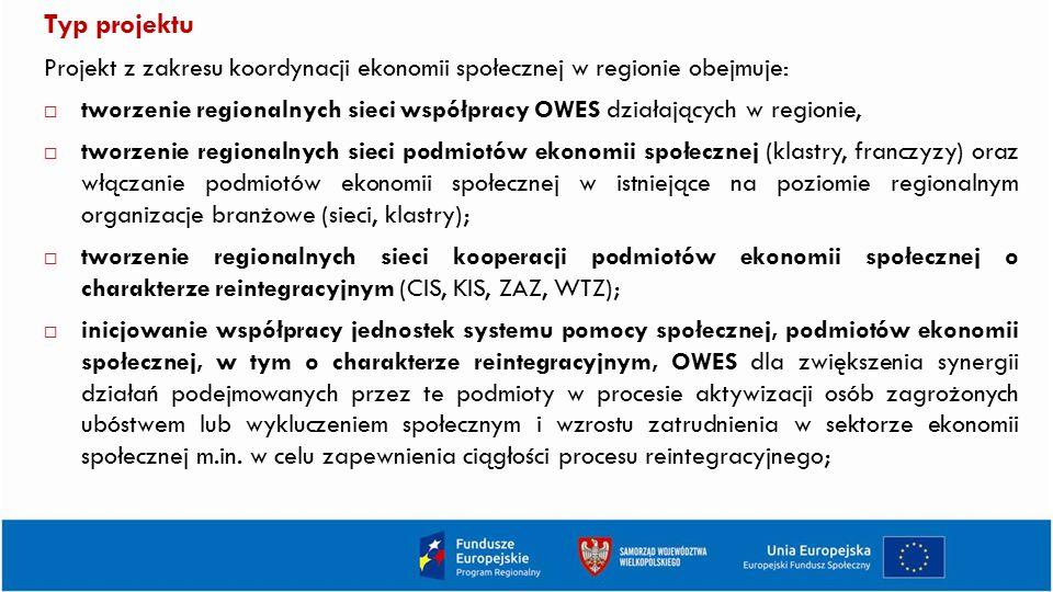 Typ projektu Projekt z zakresu koordynacji ekonomii społecznej w regionie obejmuje: