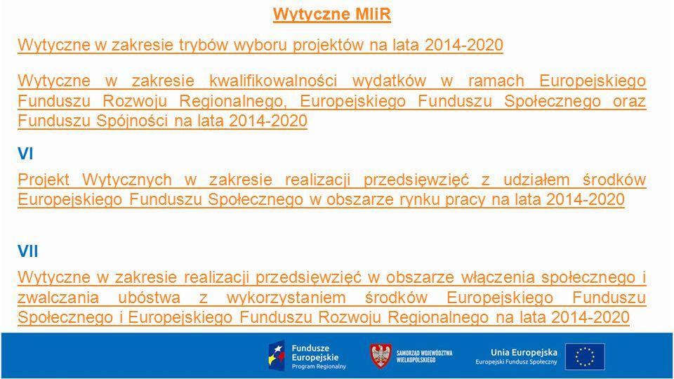 Wytyczne MIiR Wytyczne w zakresie trybów wyboru projektów na lata 2014-2020.