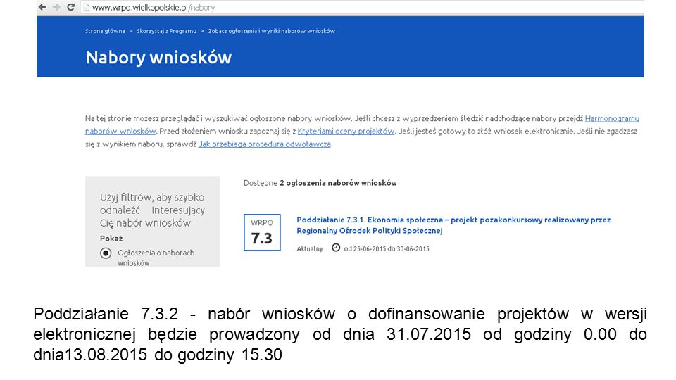 Poddziałanie 7.3.2 - nabór wniosków o dofinansowanie projektów w wersji elektronicznej będzie prowadzony od dnia 31.07.2015 od godziny 0.00 do dnia13.08.2015 do godziny 15.30