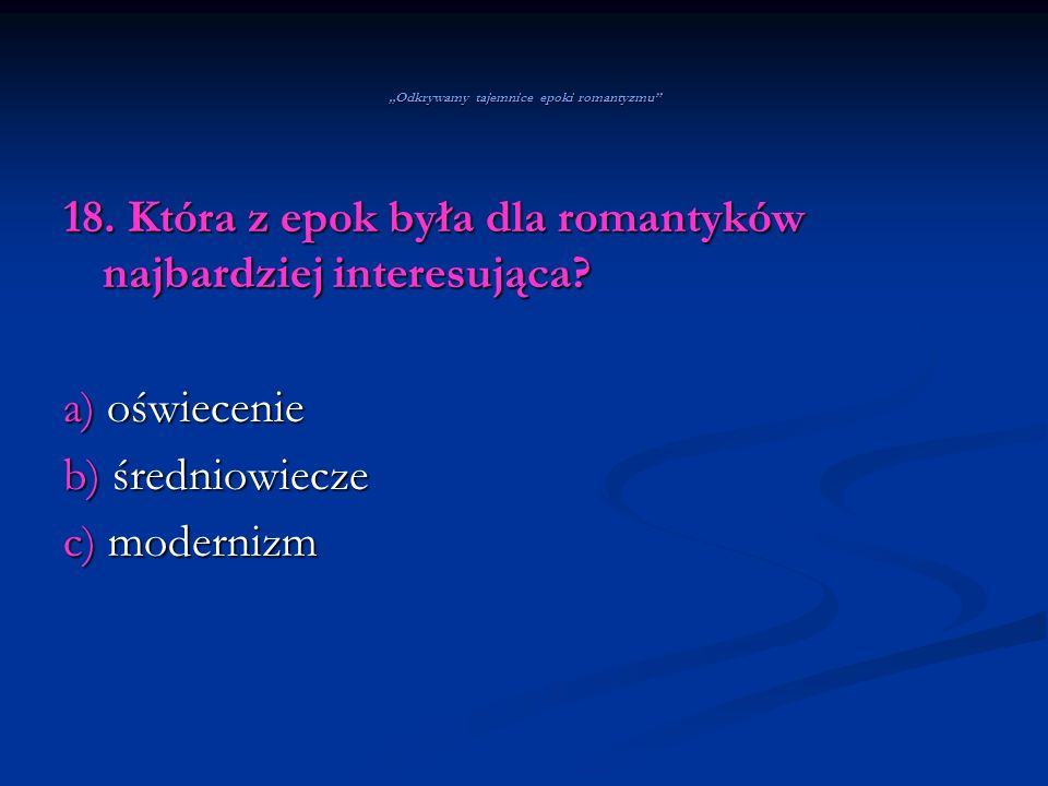 """""""Odkrywamy tajemnice epoki romantyzmu"""