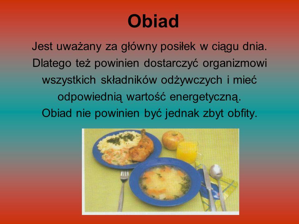 Obiad Jest uważany za główny posiłek w ciągu dnia.