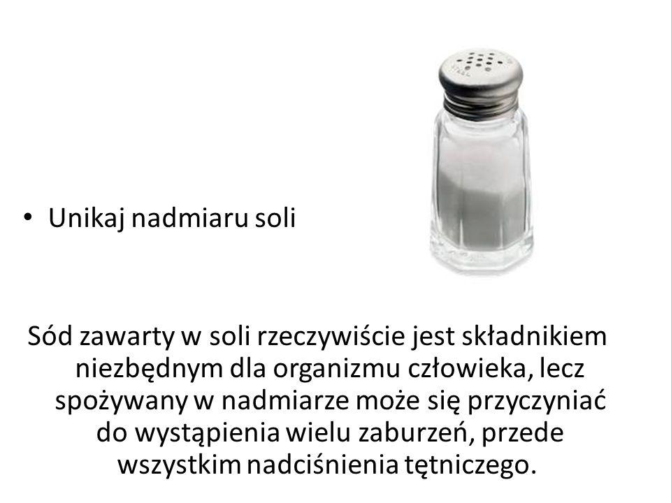 Unikaj nadmiaru soli