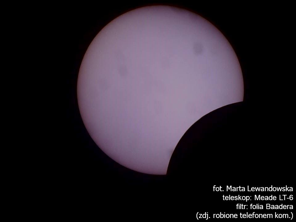 fot. Marta Lewandowska teleskop: Meade LT-6 filtr: folia Baadera (zdj. robione telefonem kom.)