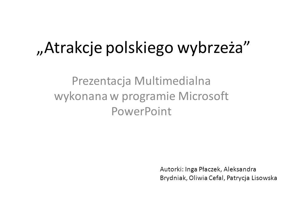 """""""Atrakcje polskiego wybrzeża"""
