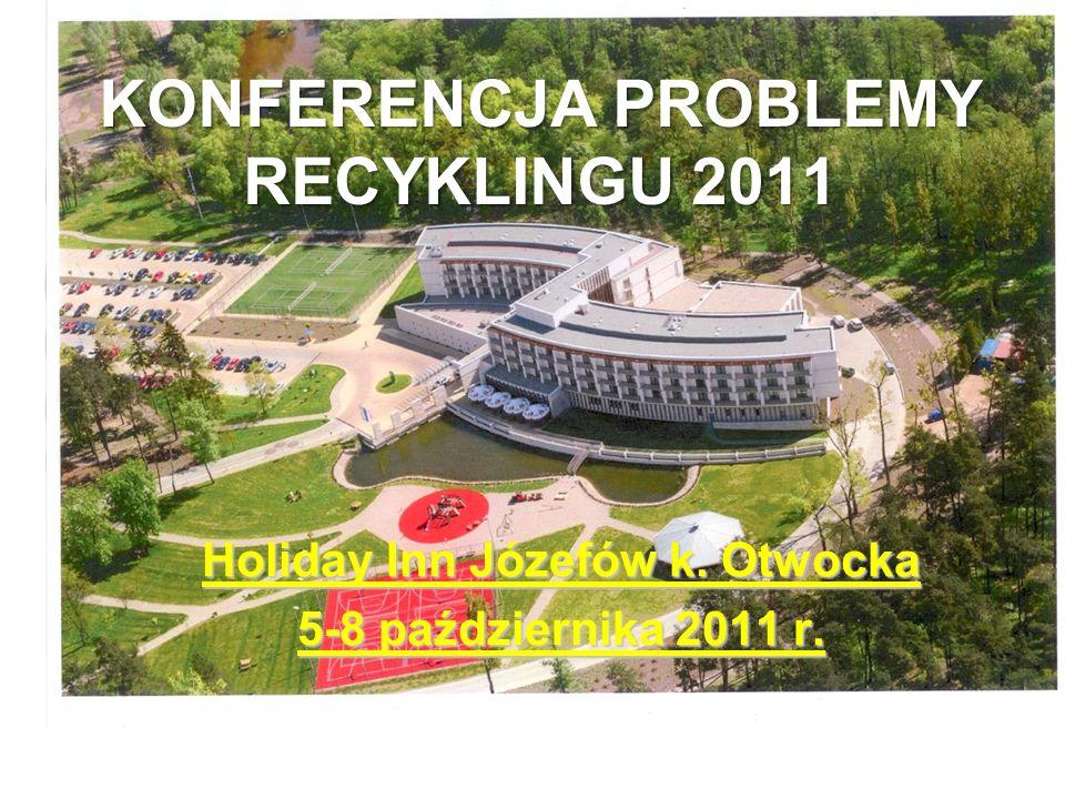 KONFERENCJA PROBLEMY RECYKLINGU 2011
