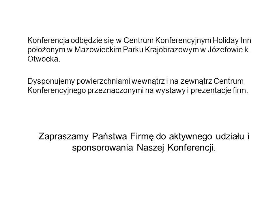 Konferencja odbędzie się w Centrum Konferencyjnym Holiday Inn położonym w Mazowieckim Parku Krajobrazowym w Józefowie k. Otwocka.