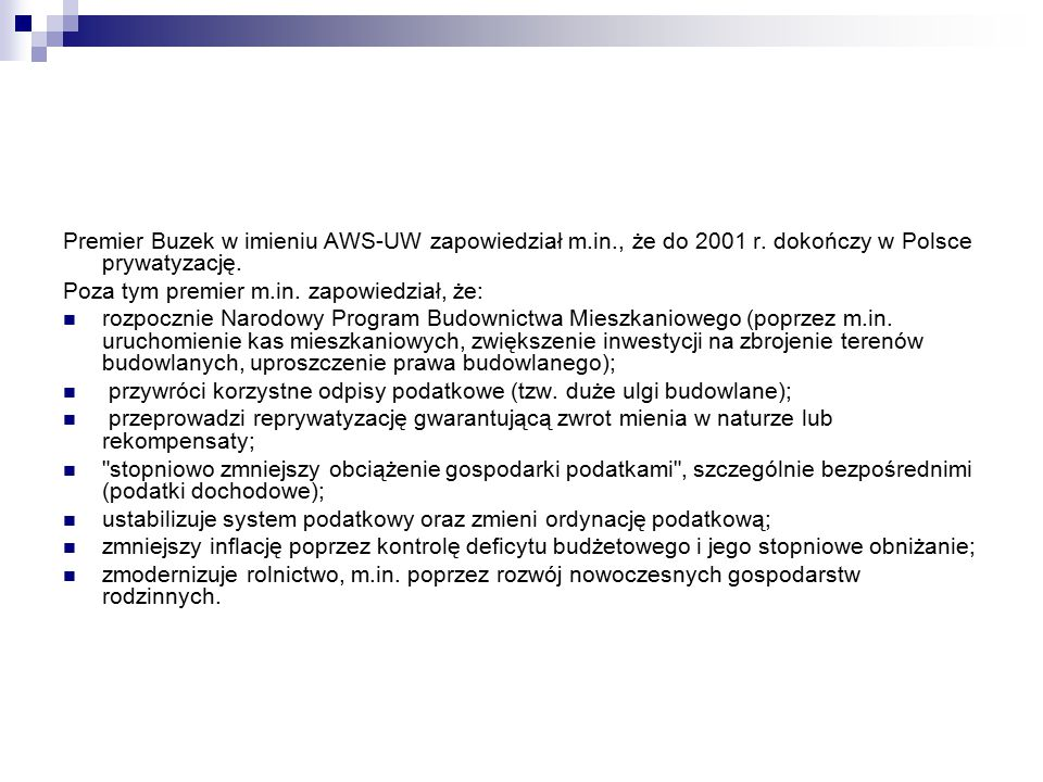 Premier Buzek w imieniu AWS-UW zapowiedział m. in. , że do 2001 r