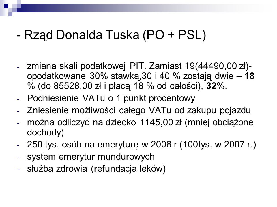 - Rząd Donalda Tuska (PO + PSL)