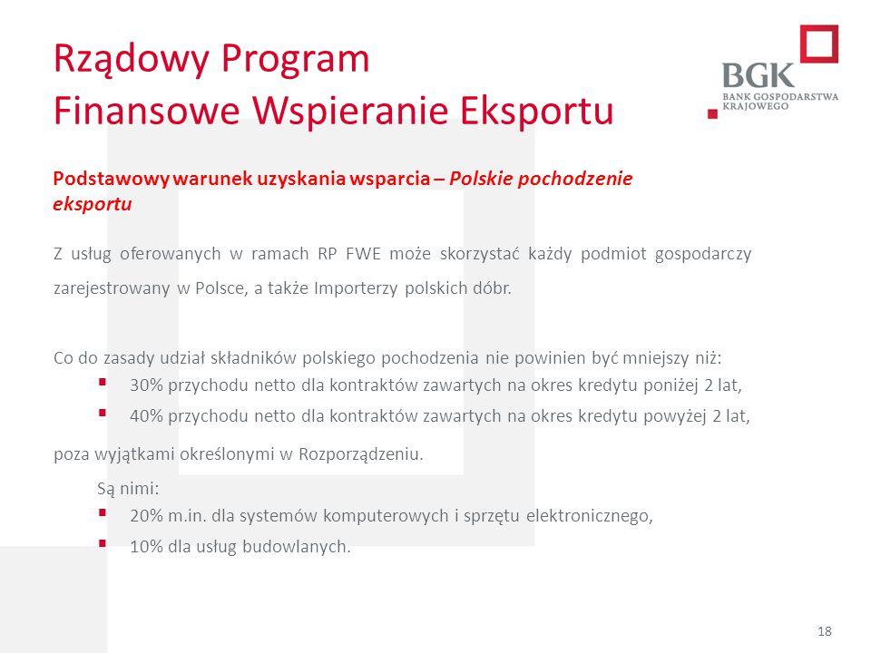 Rządowy Program Finansowe Wspieranie Eksportu Podstawowy warunek uzyskania wsparcia – Polskie pochodzenie eksportu