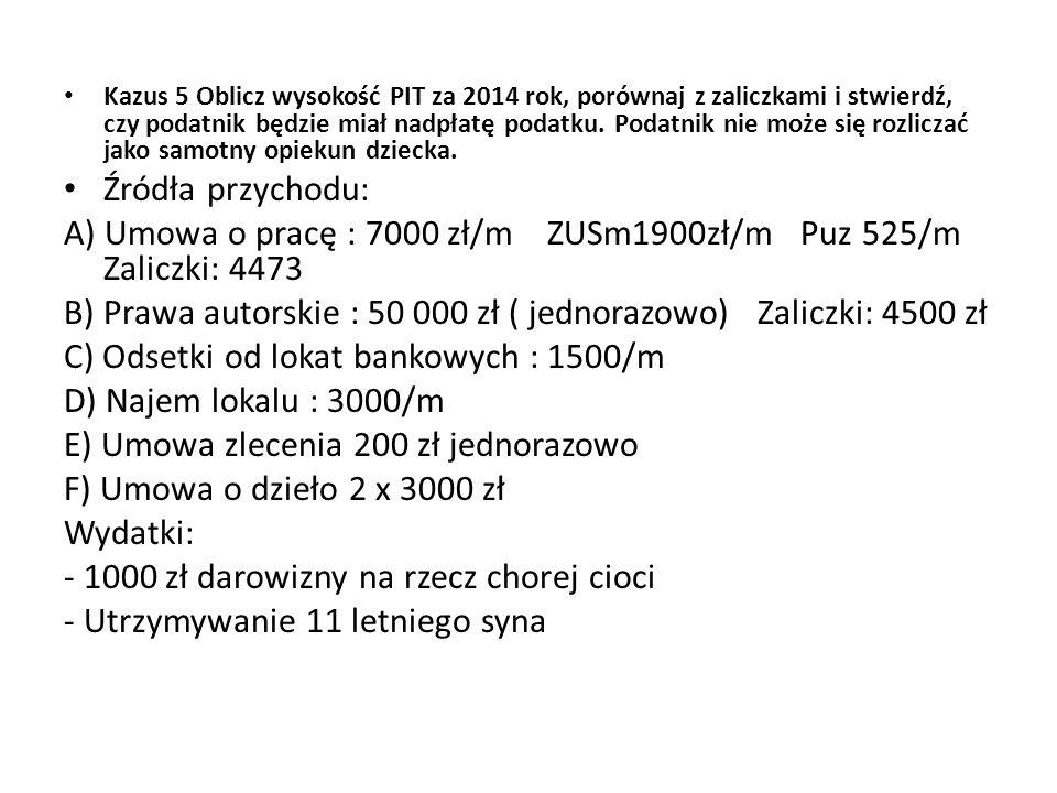 A) Umowa o pracę : 7000 zł/m ZUSm1900zł/m Puz 525/m Zaliczki: 4473