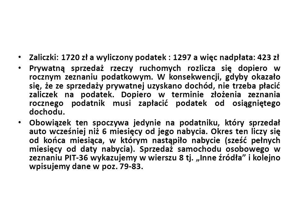 Zaliczki: 1720 zł a wyliczony podatek : 1297 a więc nadpłata: 423 zł