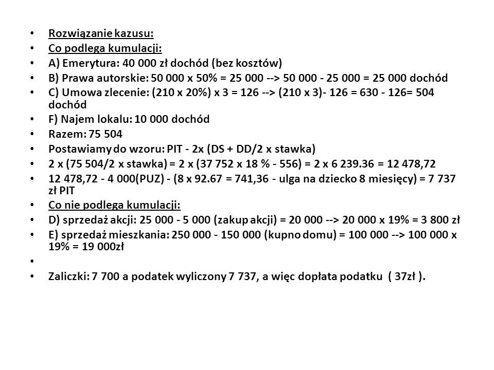 Rozwiązanie kazusu: Co podlega kumulacji: A) Emerytura: 40 000 zł dochód (bez kosztów)