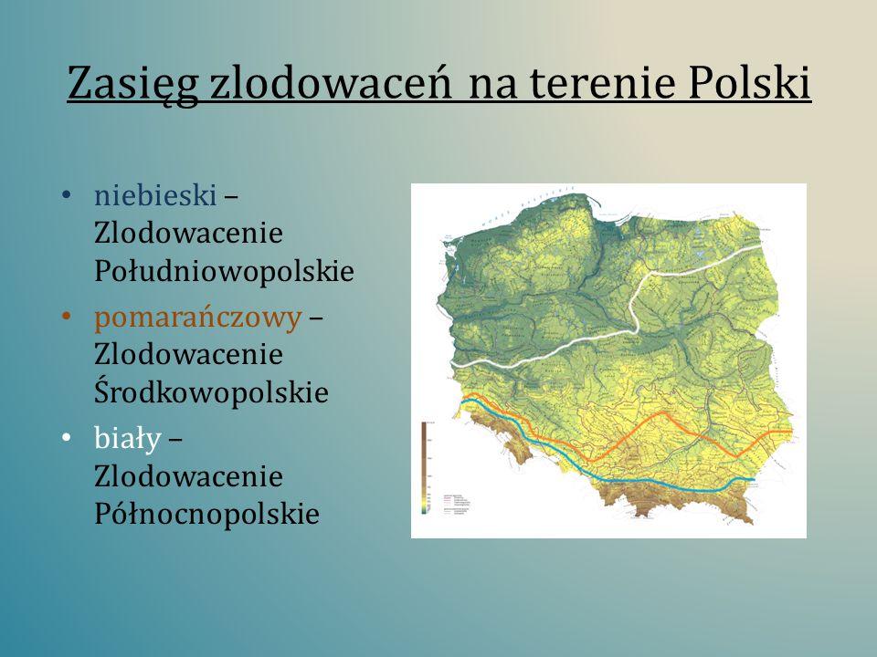 Zasięg zlodowaceń na terenie Polski