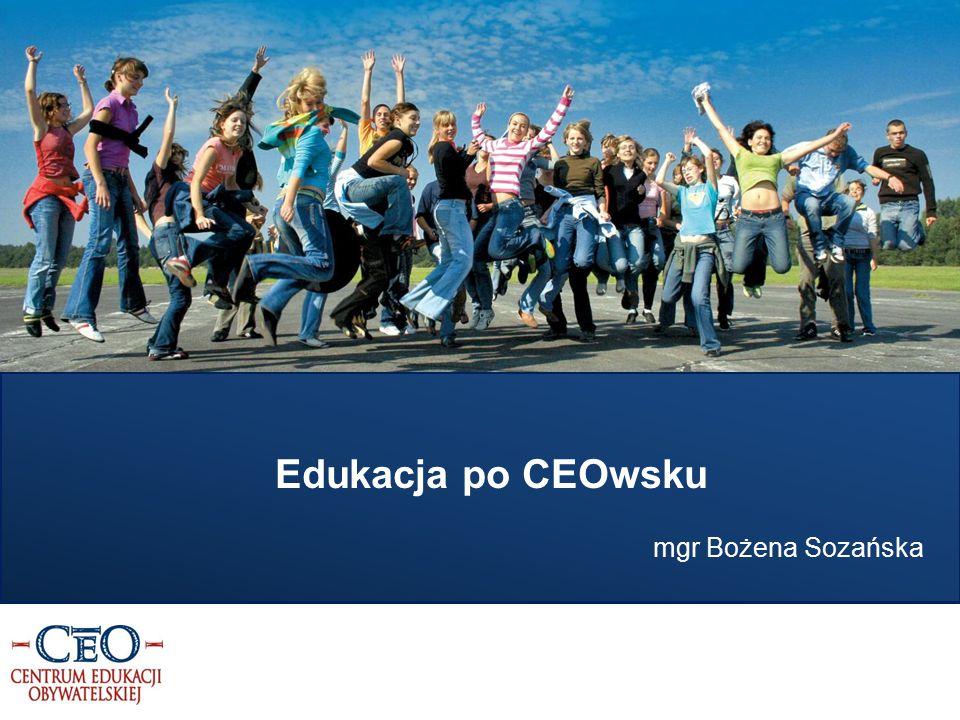 Edukacja po CEOwsku mgr Bożena Sozańska