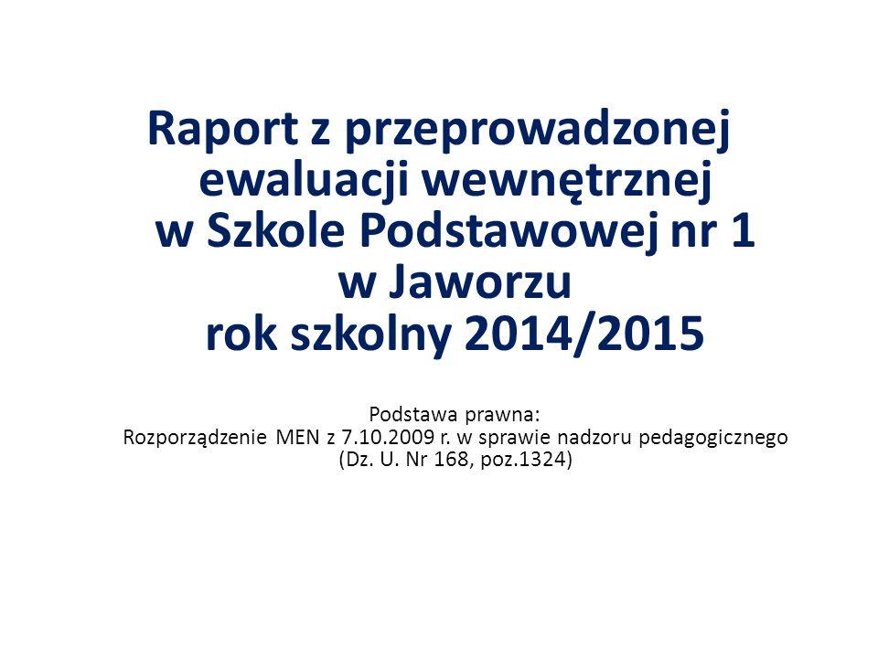Raport z przeprowadzonej ewaluacji wewnętrznej w Szkole Podstawowej nr 1 w Jaworzu rok szkolny 2014/2015