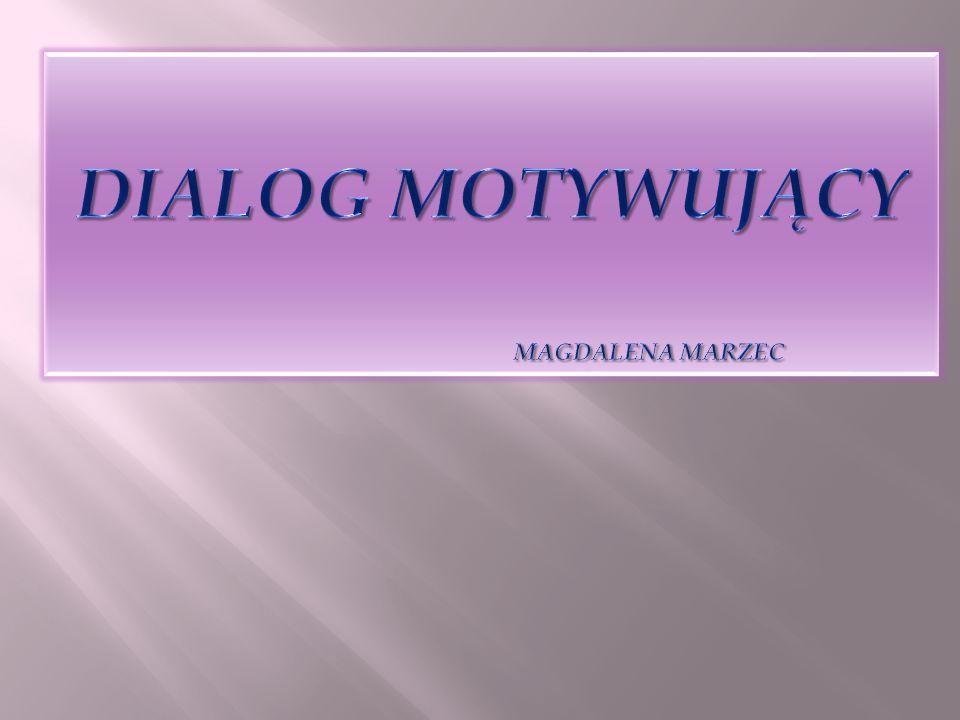 Dialog motywujący Magdalena Marzec
