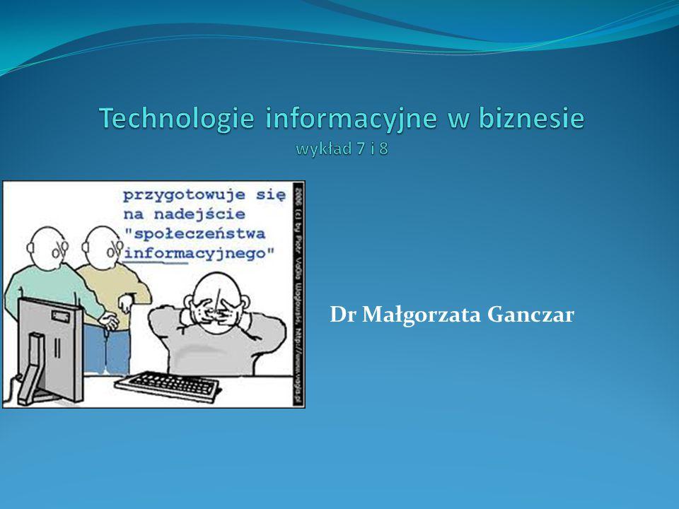 Technologie informacyjne w biznesie wykład 7 i 8