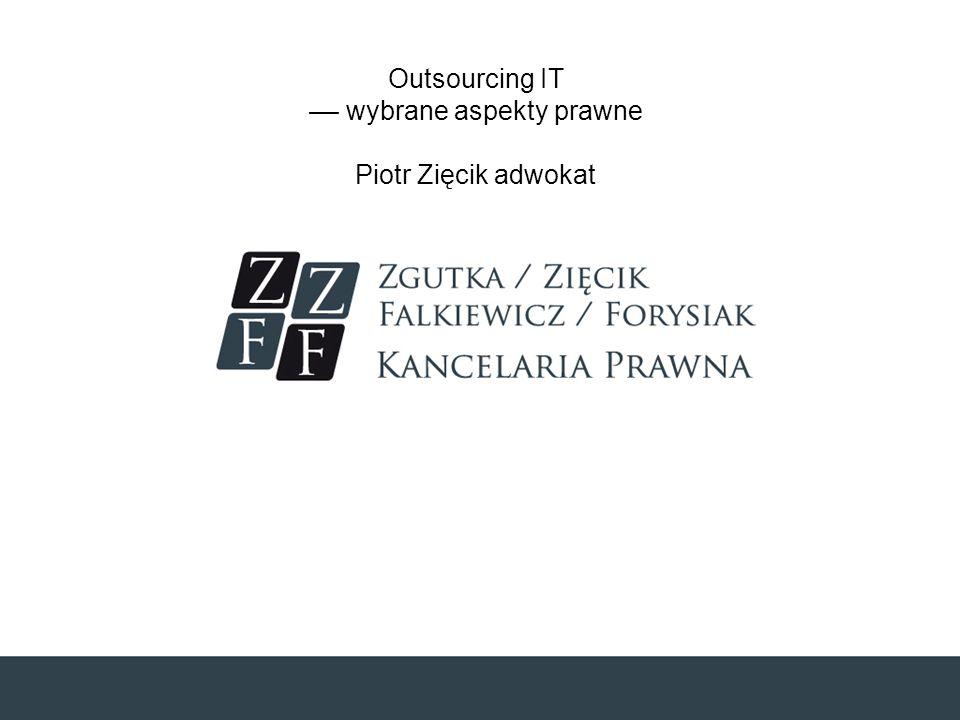 Outsourcing IT –– wybrane aspekty prawne