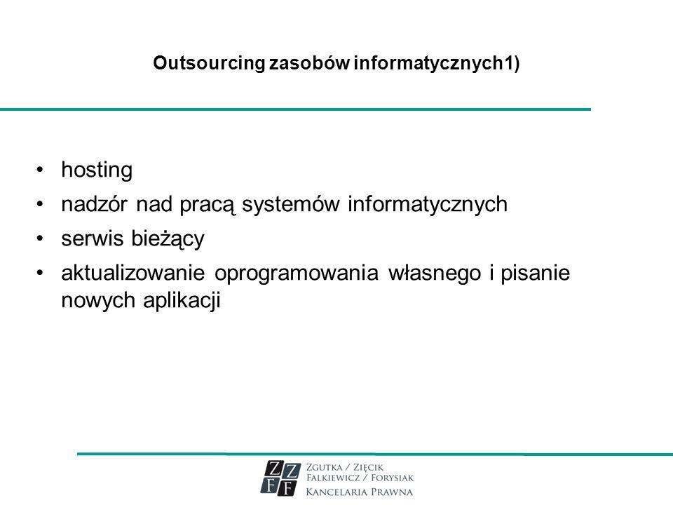 Outsourcing zasobów informatycznych1)